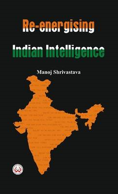 Re-Energising Indian Intelligence (BOK)