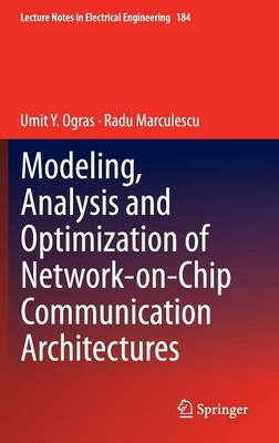 Modeling, Analysis and Optimization of Network-on-Chip Communication Architectures (BOK)