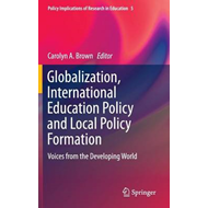 Globalization, International Education Policy and Local Poli (BOK)