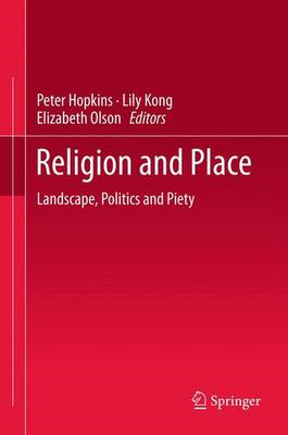 Religion and Place: Landscape, Politics and Piety (BOK)