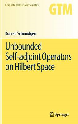 Unbounded Self-Adjoint Operators on Hilbert Space (BOK)