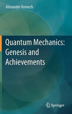 Quantum Mechanics: Genesis and Achievements (BOK)