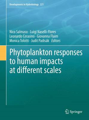 Phytoplankton Responses to Human Impacts at Different Scales: 16th Workshop of the International Ass (BOK)