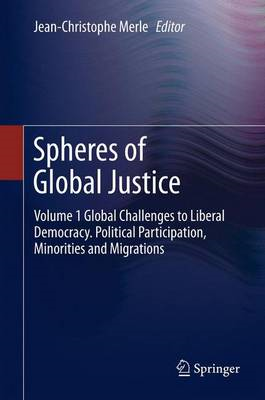 Spheres of Global Justice: Volume 1 : Global Challenges to Liberal Democracy: Volume 2: Fair Distrib (BOK)