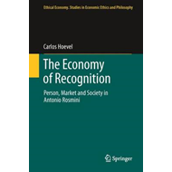 The Economy of Recognition: Person, Market and Society in Antonio Rosmini (BOK)