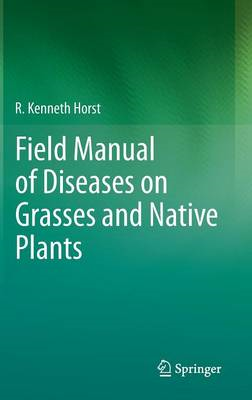 Field Manual of Diseases on Grasses and Native Plants (BOK)