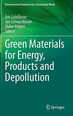Green Materials for Energy, Products and Depollution (BOK)