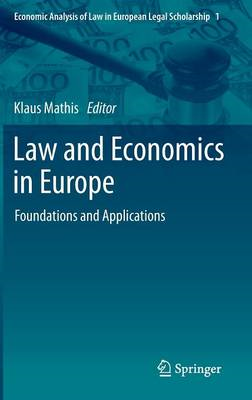 Law and Economics in Europe: Foundations and Applications (BOK)