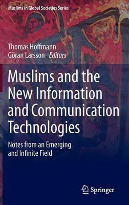 Muslims and the New Information and Communication Technologies: Notes from an Emerging and Infinite (BOK)