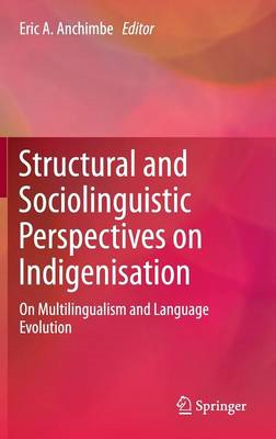 Structural and Sociolinguistic Perspectives on Indigenisatio (BOK)