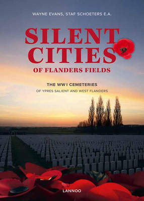 Silent Cities of Flanders Fields: The WWI Cemeteries of Ypres Salient and West Flanders (BOK)