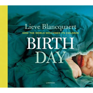 Birth Day: How the World Welcomes its Children (BOK)