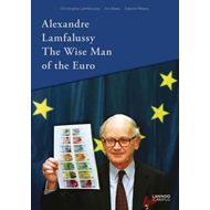 Alexandre Lamfalussy. the Wise Man of the Euro (BOK)