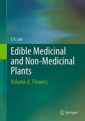 Edible Medicinal And Non Medicinal Plants: Volume 8, Flowers: Volume 8 (BOK)