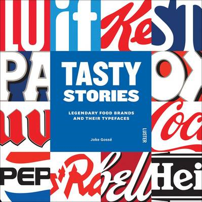Tasty Stories: Legendary Food Brands and Their Typefaces (BOK)