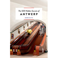 500 Hidden Secrets of Antwerp (BOK)