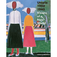Utopia 1900 - 1940 Visions on a New World (BOK)