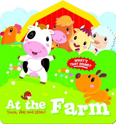 Touch, Feel and Listen: At the Farm (BOK)