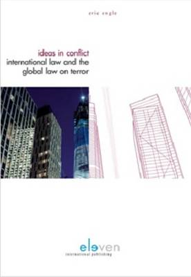 Ideas in Conflict: International Law and the Global War on Terror (BOK)