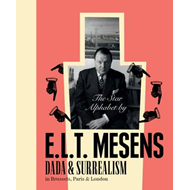 The Star Alphabet by E.L.T. Mesens: Dada and Surrealism in Brussels, Paris & London (BOK)