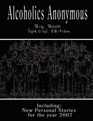 Alcoholics Anonymous - Big Book: New Personal Stories for the Year 2007 (BOK)
