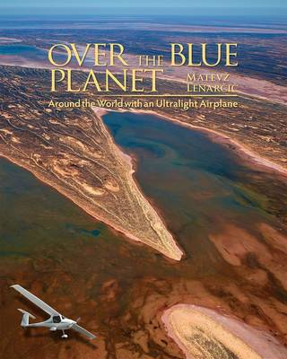 Over the Blue Planet: Around the World with an Ultralight (BOK)