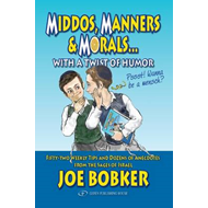 Middos, Manners & Morals with a Twist of Humor (BOK)