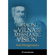 Gaon of Vilna & His Messianic Vision (BOK)