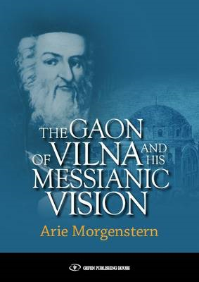 Gaon of Vilna and His Messianic Vision (BOK)