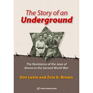 Story of an Underground: The Resistance of the Jews of Kovno in the Second World War (BOK)