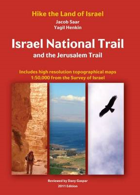 Israel National Trail and The Jerusalem Trail: Hike The Land of Israel: 2011 (BOK)