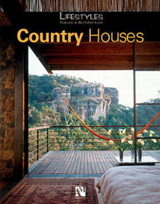 Country Houses: Lifestyle, Nature and Architecture (BOK)