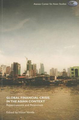 Global Financial Crisis in the Asian Context: Repercussions and Responses (BOK)