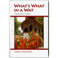 What's What in a Wat: Thai Buddhist Temples : Their Purpose and Design : a Handbook (BOK)