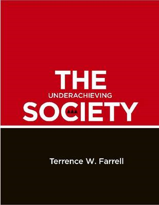 The Underachieving Society: Development Strategy and Policy in Trinidad and Tobago, 1958-2008 (BOK)