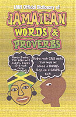 LMH Official Dictionary of Jamaican Words and Proverbs (BOK)