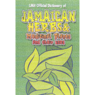 Jamaican Herbs And Medicinal Plants And Their Uses (BOK)