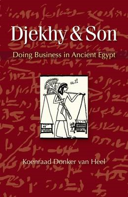 Djekhy & Son : Doing Business in Ancient Egypt (BOK)