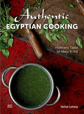 Authentic Egyptian Cooking: From the Table of Abou el Sid (BOK)