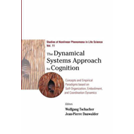 The Dynamical Systems Approach to Cognition: Concepts and Empirical Paradigms Based on Self-organiza (BOK)