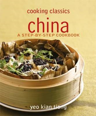 China: A Step-by-step Cookbook - Cooking Classics (BOK)