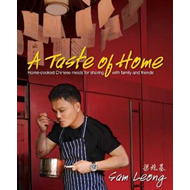 A Taste of Home: Home-cooked Chinese Meals for Sahring with Family and Friends (BOK)