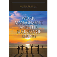 Work, Management and the Business of Living (BOK)