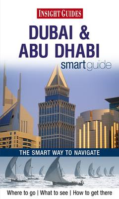 Insight Guides: Dubai & Abu Dhabi Smart Guide (BOK)