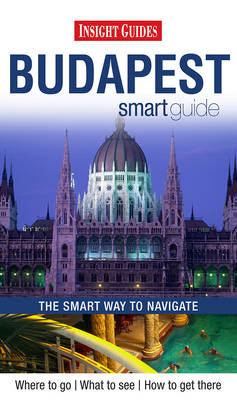 Insight Guides: Budapest Smart Guide (BOK)