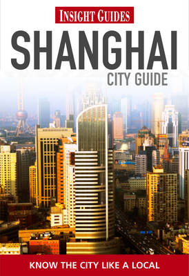 Insight Guides: Shanghai City Guide (BOK)