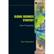 Global Business Strategy: Asian Perspective (BOK)