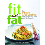 Fit Not Fat: An Asian Diet Plan (BOK)