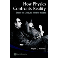 How Physics Confronts Reality: Einstein Was Correct, But Bohr Won the Game (BOK)
