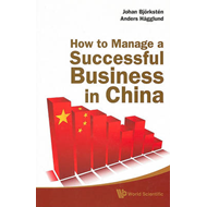 How to Manage a Successful Business in China (BOK)